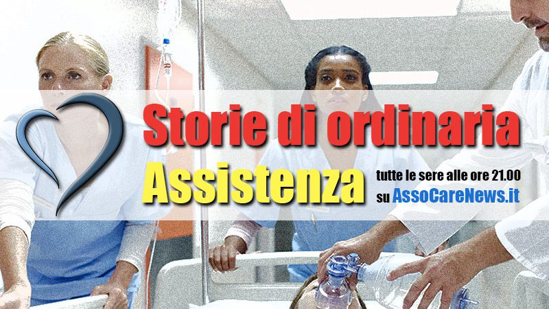 Storie di ordinaria assistenza. Solo su AssoCareNews.it.